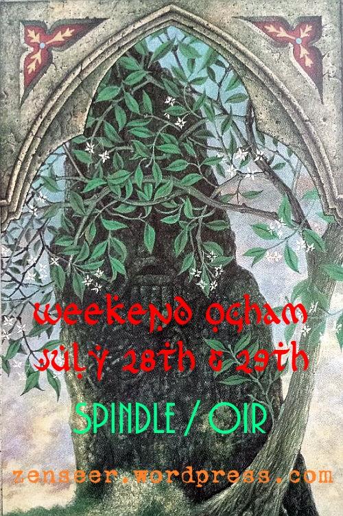 Weekend Ogham Spindle July2018